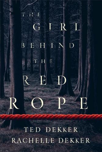 Ted Dekker - Girl behind the Red Rope
