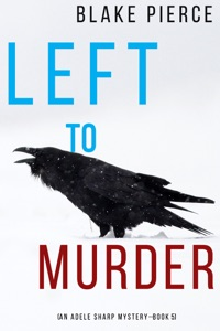 Left to Murder (An Adele Sharp Mystery—Book Five) Book Cover