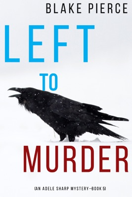 Left to Murder (An Adele Sharp Mystery—Book Five)