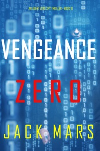 Vengeance Zero (An Agent Zero Spy Thriller—Book #10) Book Cover