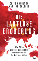 Clive Hamilton & Mareike Ohlberg - Die lautlose Eroberung artwork