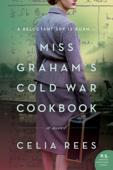 Download and Read Online Miss Graham's Cold War Cookbook