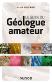 Le guide du géologue amateur - 3e éd.