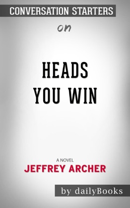Heads You Win: A Novel by Jeffrey Archer: Conversation Starters image
