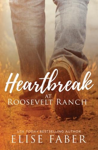 Elise Faber - Heartbreak at Roosevelt Ranch