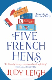 Five French Hens - Judy Leigh by  Judy Leigh PDF Download