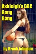 Ashleigh's BBC Gang-Bang