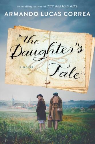 Armando Lucas Correa - The Daughter's Tale
