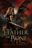 The Frey Saga Book VI: Feather and Bone
