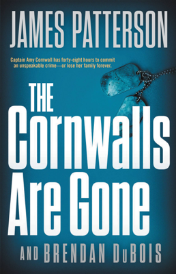 James Patterson & Brendan DuBois - The Cornwalls Are Gone book