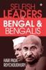 Selfish Leaders VS Bengal & Bengalis
