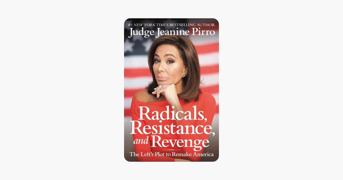 Radicals, Resistance, and Revenge - Jeanine Pirro
