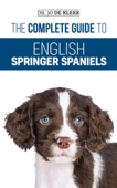The Complete Guide to English Springer Spaniels