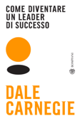 Come diventare un leader di successo Book Cover