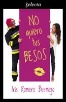 No quiero tus besos ebook Download