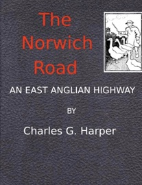 The Norwich Road An East Anglian Highway