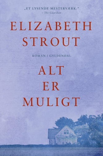 Elizabeth Strout - Alt er muligt
