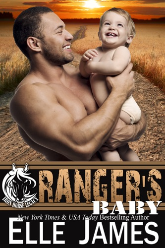 Elle James - Ranger's Baby