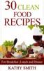 30 Clean Food Recipes