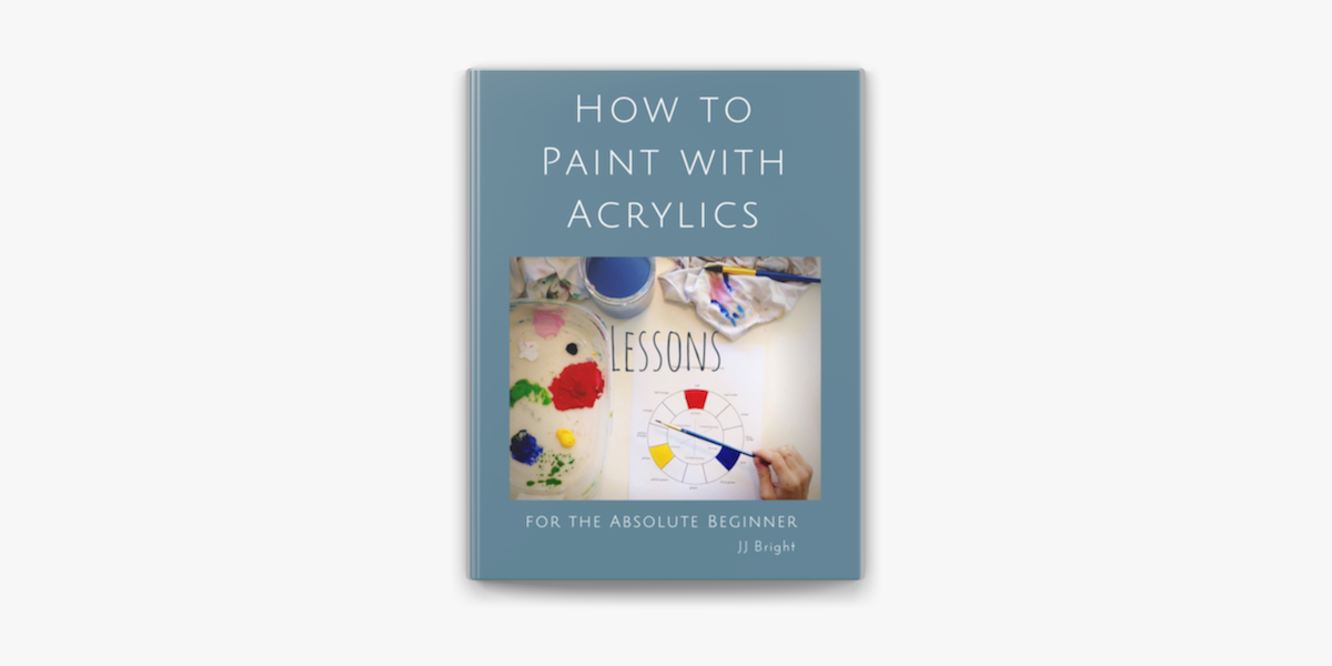 ‎How to Paint with Acrylics - Lessons for the Absolute Beginner