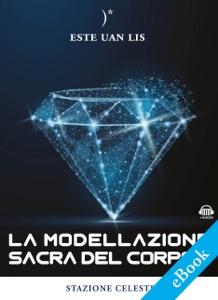 La modellazione sacra del corpo da Este Uan Lis, Pietro Abbondanza, Emanuela Sina & 78E9D132-8879-41DA-A001-08B9150FFF91
