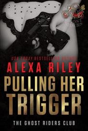 Pulling Her Trigger PDF Download