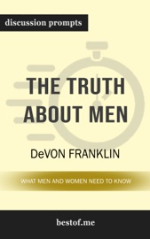 The Truth About Men: What Men and Women Need to Know by DeVon Franklin (Discussion Prompts) PDF Download