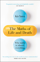 Kit Yates - The Maths of Life and Death artwork