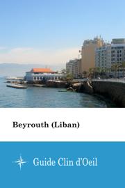 Beyrouth (Liban)  - Guide Clin d'Oeil