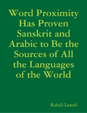 Download Word Proximity Has Proven Sanskrit and Arabic to Be the Sources of All the Languages of the World