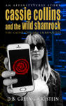 Cassie Collins and the Wild Shamrock