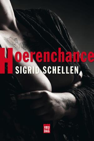 Hoerenchance - Sigrid Schellen