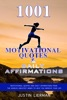 1001 Motivational Quotes & Daily Affirmations