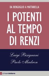 I potenti al tempo di Renzi Book Cover