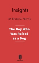 Insights On Bruce D. Perry's The Boy Who Was Raised As A Dog