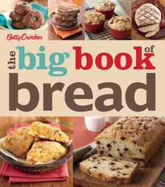 Betty Crocker: The Big Book of Bread