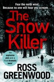 The Snow Killer - Ross Greenwood book summary