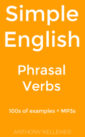 Simple English: Phrasal Verbs: 100s of examples + MP3s