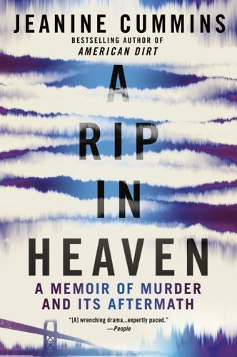 Jeanine Cummins - A Rip in Heaven