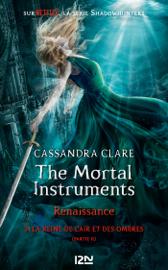 The Mortal Instruments, renaissance - tome 3 : La Reine de l'air et des ombres, partie 2