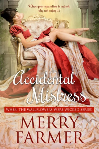 Merry Farmer - The Accidental Mistress