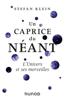 Un caprice du Néant - L'univers et ses merveilles - Stefan Klein