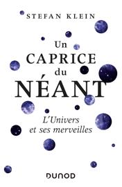 Un caprice du Néant - L'univers et ses merveilles
