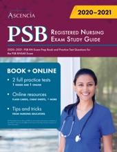 PSB Registered Nursing Exam Study Guide 2020–2021