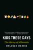 Malcolm Harris - Kids These Days kunstwerk
