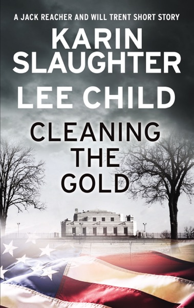 Cleaning the Gold - Karin Slaughter & Lee Child book cover