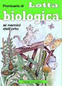 Prontuario di lotta biologica ai nemici dell'orto