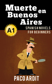 Muerte en Buenos Aires - Spanish Readers for Beginners (A1)