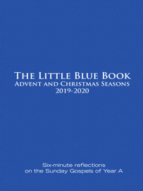The Little Blue Book Advent and Christmas Seasons 2019-2020
