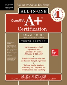 CompTIA A+ Certification All-in-One Exam Guide, Tenth Edition (Exams 220-1001 & 220-1002) Book Cover